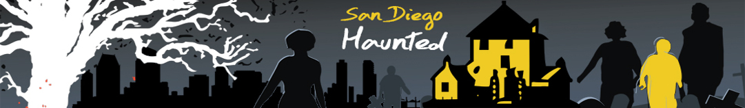 San Diego Haunted Places and Locations